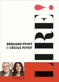 « <i>Lire!</i>», de Bernard Pivot et Cécile Pivot, Flammarion, 191 p., 25 €.
