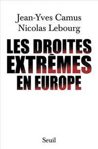 <i>Les droites extrêmes en Europe</i>, Jean-Yves Camus et Nicolas Lebourg, Ed. Seuil, 313 p., 20€