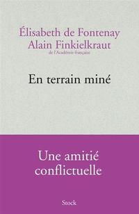 <i>«En terrain miné</i>», d'Élisabeth de Fontenay et Alain Finkielkraut. Stock, 270 p., 19,50€.