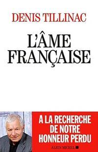 <i>L'Ame française</i>, de Denis Tillinac, Albin Michel, 250 p., 18,90 &#8364;. En librairie le 4 mai.
