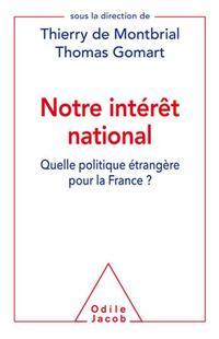 <i>Notre intérêt national</i>, de Thierry de Montbrial et Thomas Gomart, Odile Jacob.