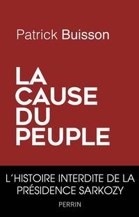 <i>La Cause du peupl</i>e, de Patrick Buisson (Perrin).