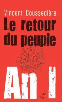 <i>Le retour du peuple</i>. <i>AN I</i>. Vincent Coussedière, Cerf, 235 p., 19€.
