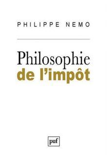 <i>Philosophie de l'impôt</i>, Philippe Nemo, PUF, 225 p., 21 €.