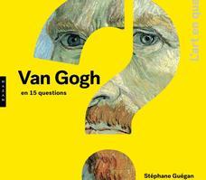 L'ouvrage <i>Vincent Van Gogh en 15 questions</i> de Stéphane Guégan paraîtra le 1er mars 2019.