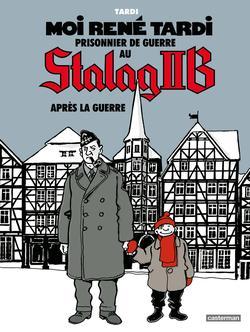 Couverture du troisième tome de la trilogie «Moi, René Tardi , prisonnier au Stalag II-B».