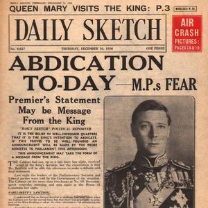 Une du «Daily Sketch» du 10 décembre 1936: Abdication aujourd'hui.