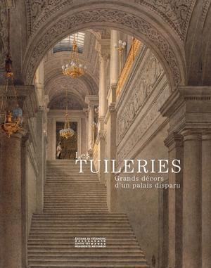 «Les Tuileries, grands décors d'un palais disparu», Éditions du Patrimoine.
