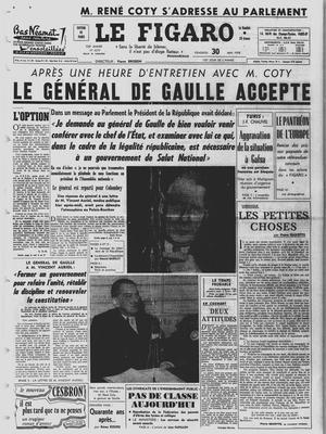 Une du Figaro du 30 mai 1958: le retour au pouvoir du général de Gaulle. Il accepte de former un gouvernement à la demande du président de la République René Coty.