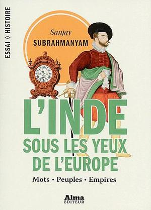 Sanjay Subrahmanyam, Alma Éditeur, 482 p, 26€.