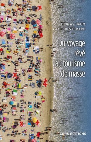 «Du voyage rêvé ou tourisme de masse», un essai cinglant sur le tourisme 2.0, signé Thomas Daum et Eudes Girard.