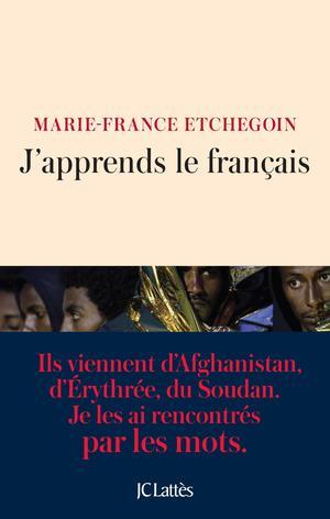 <i>J'apprends le français</i>, Marie-France Etchegoin, JC Lattès, Paris, 2018.