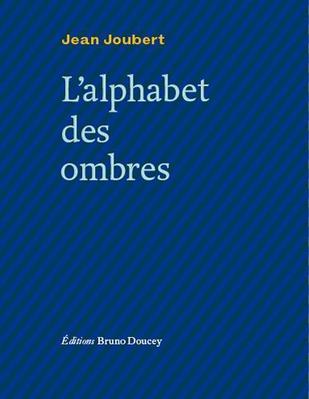Le dernier recueil de poèmes de Jean Joubert a été publié en avril 2014 aux Éditions Bruno Doucey.