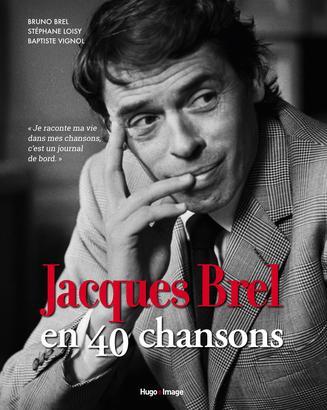 Pour les quarante ans du décès de son oncle, Bruno Brel publie un ouvrage de commentaires et anecdotes de quarante chansons commentées chez Hugo Image.