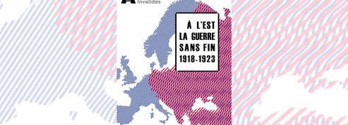 1918-1923 : à l'Est, la guerre après la guerre