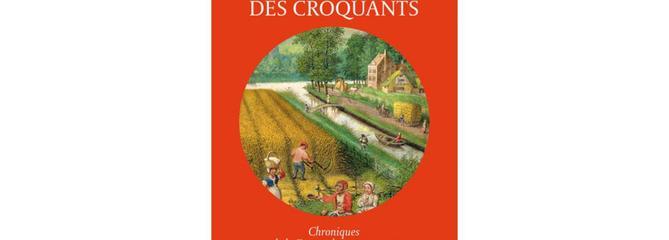 La Mémoire des croquants. Chroniques de la France des campagnes, 1435-1652