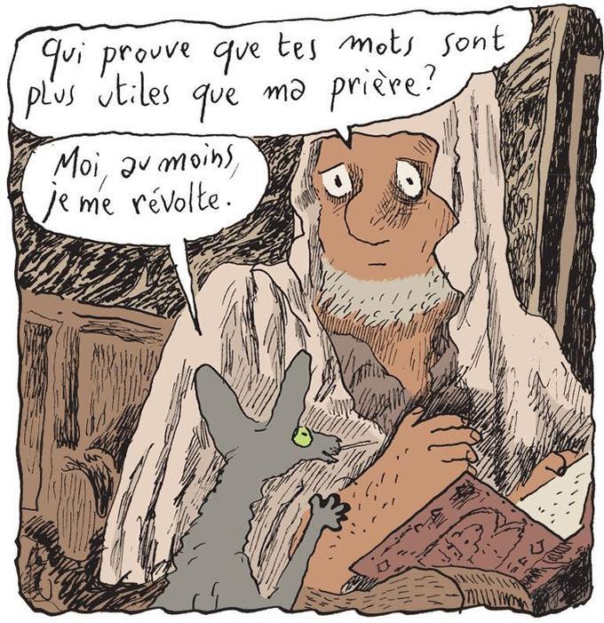 «Qui prouve que tes mots sont plus utiles que ma prière?» lance le rabbin Sfar au loquace Chat. «Moi, au moins, je me révolte», lui rétorque ce dernier.