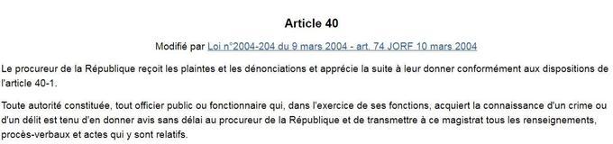 L'article 40 du Code de procédure pénale.
