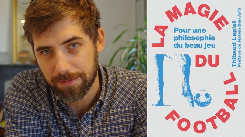 Thibaud Leplat, professeur de philosophie à Science po Paris, auteur de «La magie du football, pour une philosophie du beau jeu».