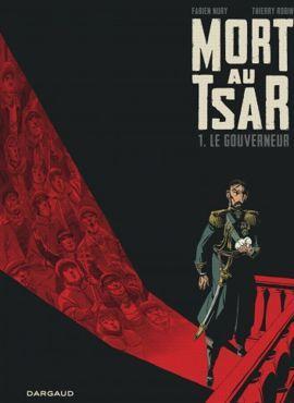 <i>Mort au tsar: Le Gouverneur, tome 1</i>, de Fabien Nury et Thierry Robin.