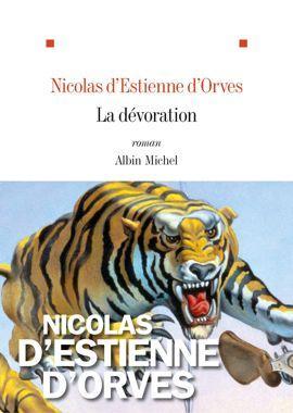 <i>La Dévoration </i>De Nicolas d'Estienne d'Orves. Albin Michel, 309 p., 20 €.