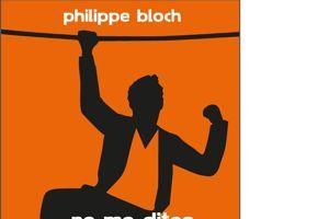 <i>Ne me dites plus jamais bon courage</i><i>,</i> de Philippe Bloch, est paru chez Ventana Éditions.