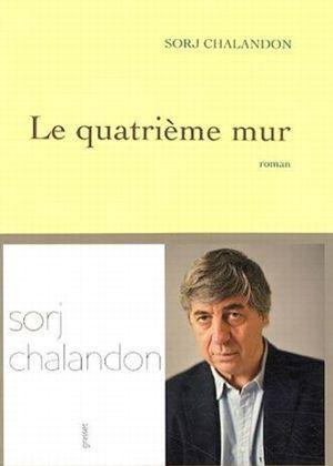 <i>Le Quatrième Mur</i> de Sorj Chalandon, Grasset, 330 p., 19&#8364;.
