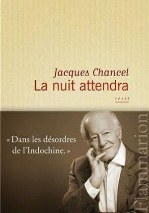 <i>La nuit attendra</i> de Jacques Chancel, Flammarion.