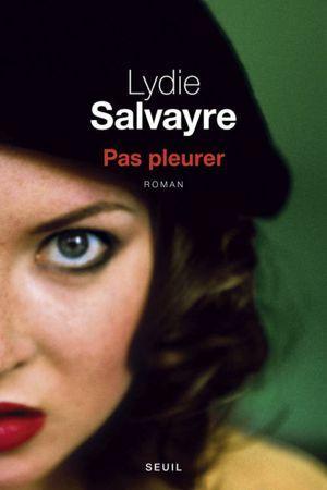 <i>Pas pleurer</i>, de Lydie Salvayre. <br/>Seuil, 280p., 18,50&#8364;