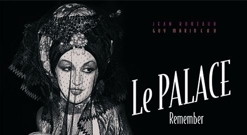 Le Palace, Remember, par Jean Rouzeaud et Guy Marineau. Ed. Hoëbeke, 30€.