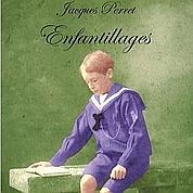 Enfantillages - Jacques Perret a5e4d3a2-03e9-11de-a467-dbe37b3f2dd9