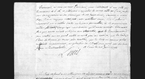 La dernière page du manuscrit, qui en compte seize en tout, racheté par un collectionneur français. Louis XVI termine son message par ces mots : «Français, et vous surtout Parisiens, vous habitants d'une ville que les ancêtres de Sa Majesté se plaisaient à appeler la bonne ville de Paris, méfiez-vous des suggestions et des mensonges de vos faux amis, revenez à votre Roi, il sera toujours votre père, votre meilleur ami. Quel plaisir n'aura-t-il pas d'oublier toutes ses injures personnelles, et de se revoir au milieu de vous lorsqu'une Constitution qu'il aura acceptée librement fera que notre sainte religion sera respectée, que le gouvernement sera établi sur un pied stable et utile par son action, que les biens et l'état de chacun ne seront plus troublés, que les lois ne seront plus enfreintes impunément, et qu'enfin la liberté sera posée sur des bases fermes et inébranlables. A Paris, le 20 juin 1791, Louis.» (DR)