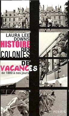 Histoire des colonies de vacances ( de 1880 à nos jours ) - Laura Lee Downs 141d920c-616c-11de-9acf-d3bffe7916cc