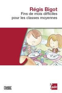 «Fins de mois difficiles pour les classes moyennes» de Régis Bigot, Editions de l'Aube, 19 euros.