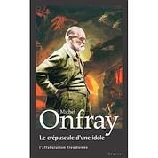Le crépuscule d'une idole,l'affabulation freudienne. de Michel Onfray. Graset, 612 p., 22 euros.