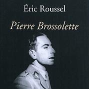 Pierre Brossolette: le héros oublié