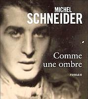 Comme une ombre, de Michel Schneider, Grasset, 332p., 20€