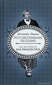 Le Dictionnaire de cuisine de Dumas