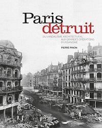 Le livre Paris détruit de Pierre Pinon.