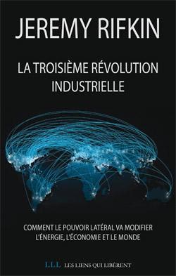 La Troisième Révolution Industrielle - Jérémie Rifkin