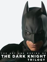 Couverture de l'ouvrage <i>The Art and Making of The Dark Knight Trilogy</i>