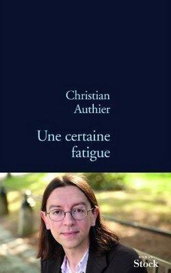 Une Certaine fatigue de Christian Authier