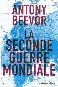 La couverture du livre  La Seconde Guerre mondiale , d'Antony Beevor.