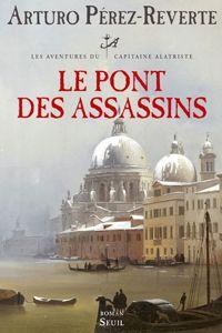 Le Pont Des Assassins D Arturo Perez Reverte