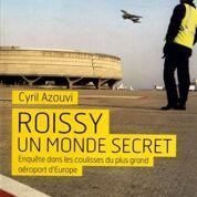 Un an d'enquête dans les entrailles de Roissy