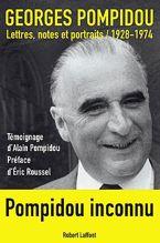 Lettres notes et portraits, 1928-1974 , de Georges Pompidou. Avec les témoignage de son fils Alain Pompidou.Edition Robert Lffont, 24€.