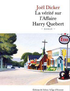 La couverture du livre  La vérité sur l'Affaire Harry Quebert , par Joël Dicker .