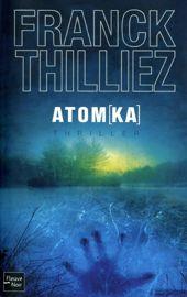 Atomka, de Franck Thilliez, Fleuve Noir.