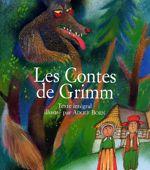 Les contes de Grimm (1812). Crédits photo: Éditions Gründ.