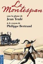 Le Montespan  de Jean Teulé, illustré par Philippe Bertrand.